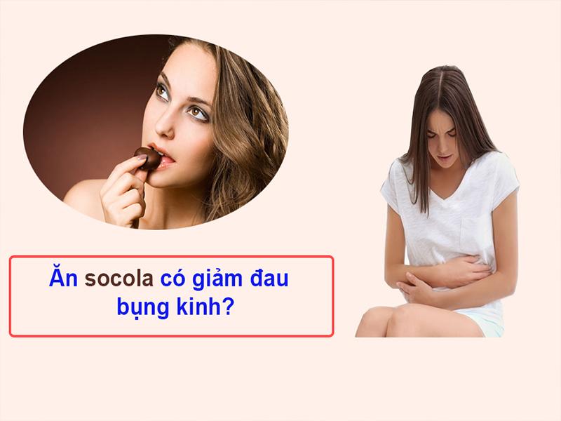 Ăn socola có giảm đau bụng kinh?