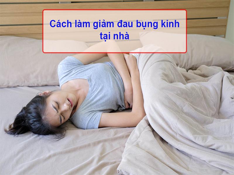 Cách làm giảm đau bụng kinh tại nhà