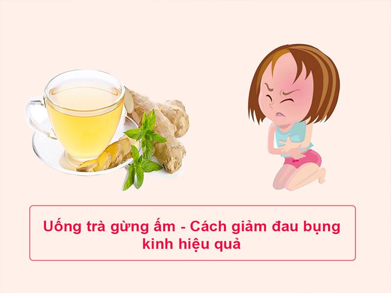 Uống trà gừng ấm giảm đau bụng kinh hiệu quả