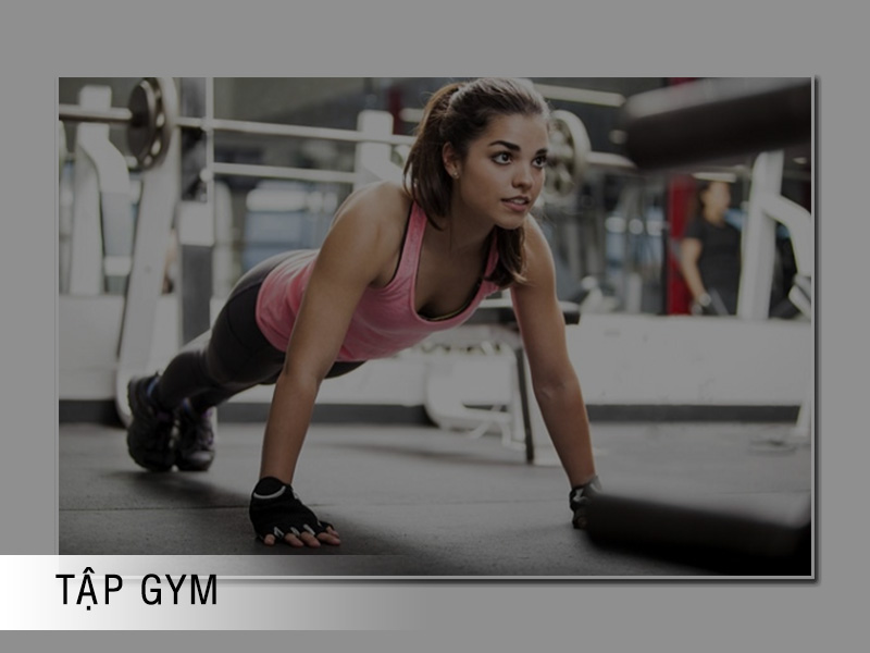 Tập gym cải thiện kích thước vòng 1
