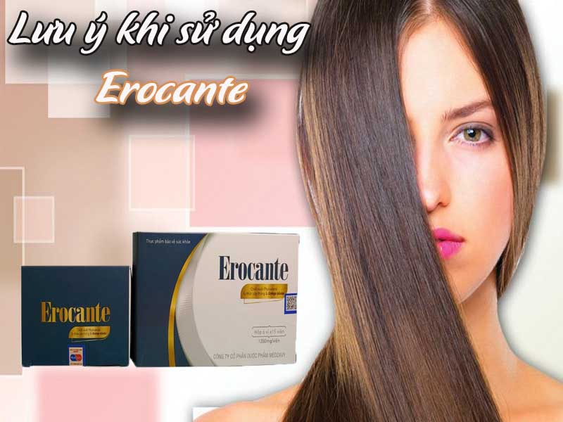 Lưu ý khi sử dụng Erocante